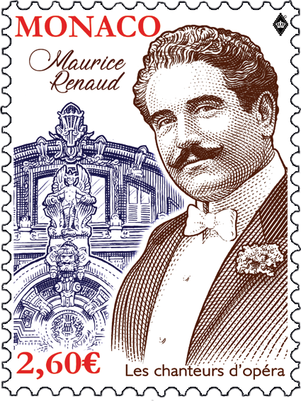 摩纳哥3月4日发行歌剧歌唱家 -  MAURICE RENAUD邮票
